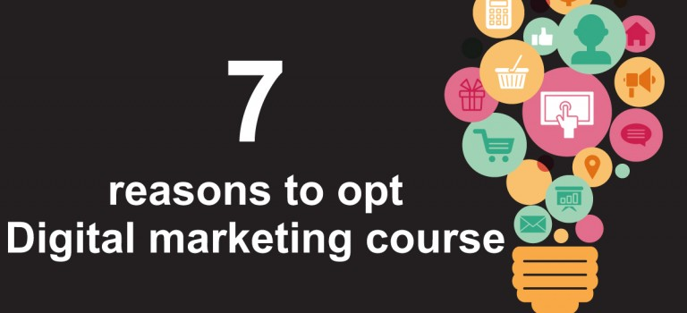 7 Reasons To Opt Digital Marketing Course