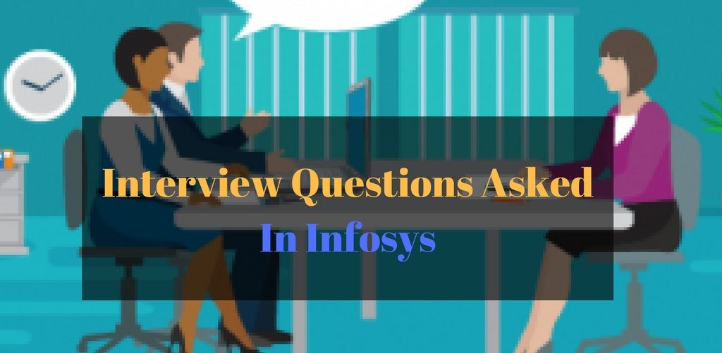 Most Frequently asked Interview Questions in Infosys