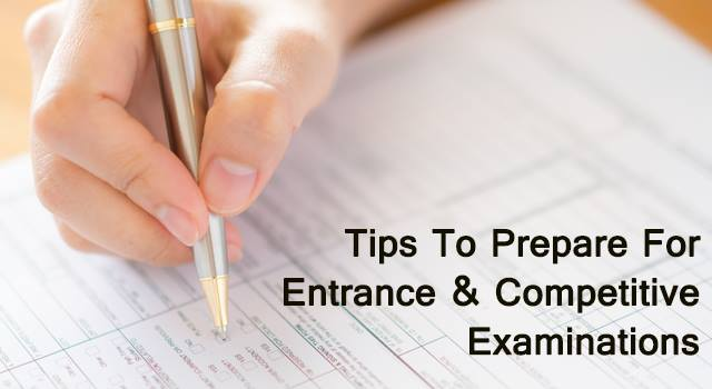Tips to prepare for entrance and competitive exams