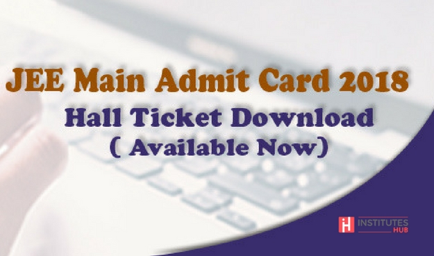 JEE Main Application Form 2018 Admit Cards released