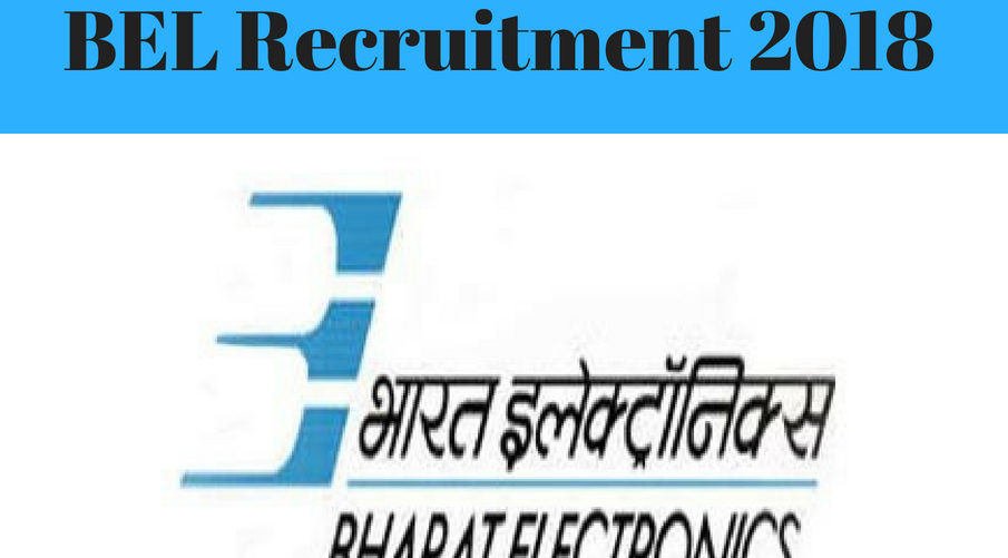 BEL Recruitment 2018 Notification Details