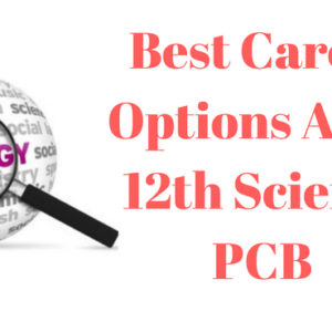 Best career options after 12th science pcb