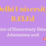 Delhi University B.El.Ed Admission 2018