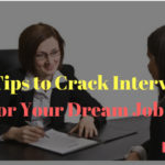 Top Tips on how to Crack Interview for Your Dream Job