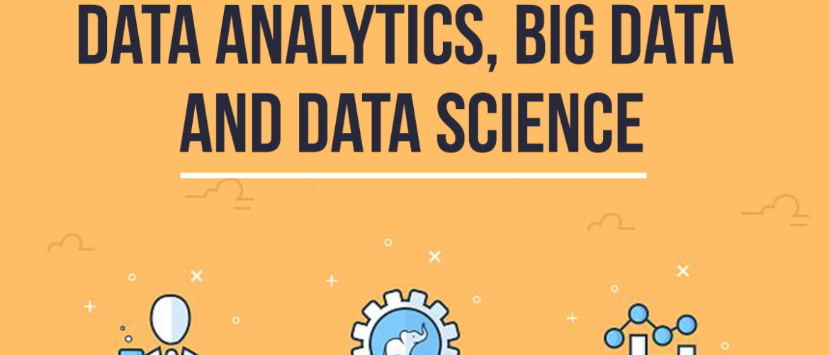 Data Analytics, Big Data and Data Science